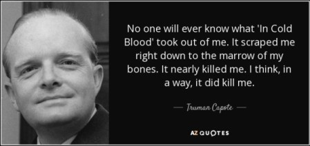 quote-no-one-will-ever-know-what-in-cold-blood-took-out-of-me-it-scraped-me-right-down-to-truman-capote-4-73-51.jpg